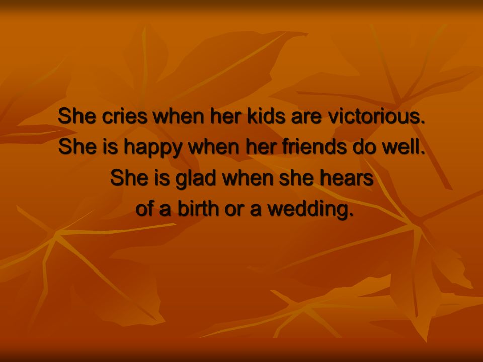 She cries when her kids are victorious.