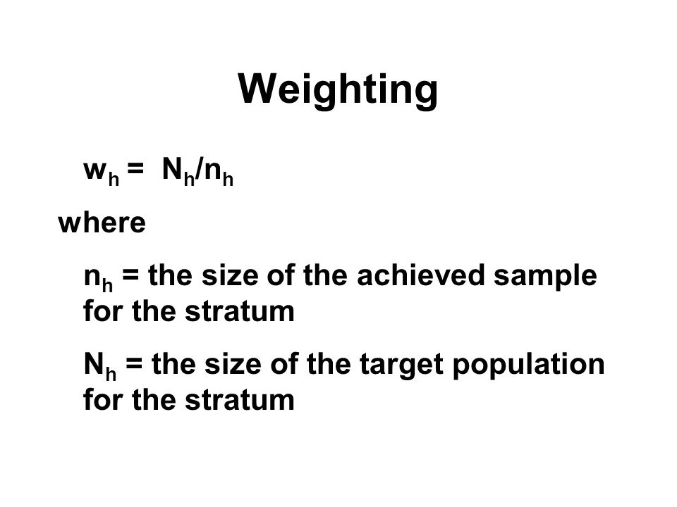 Weighting wh = Nh/nh where