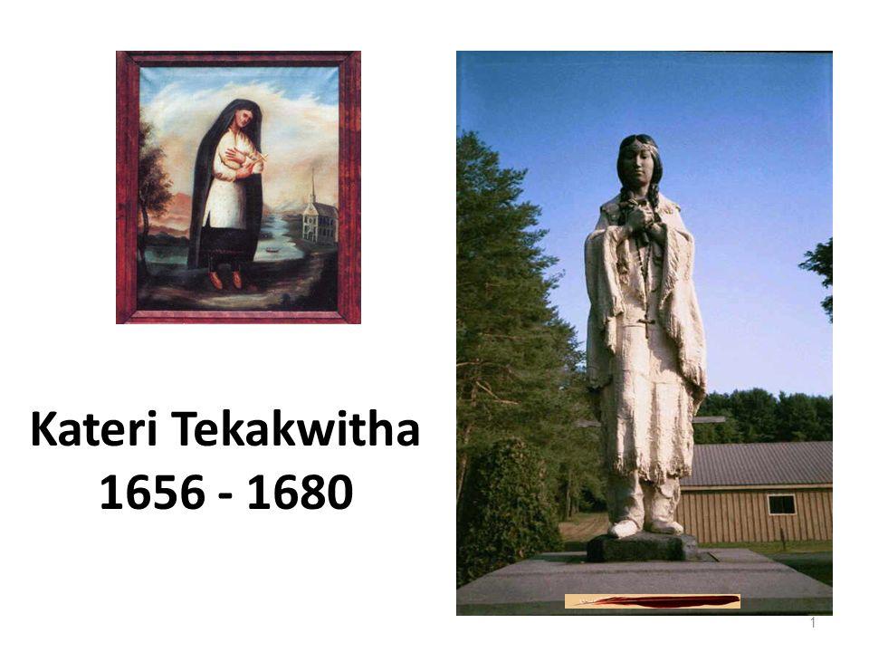 Kateri Tekakwitha 1656 - 1680