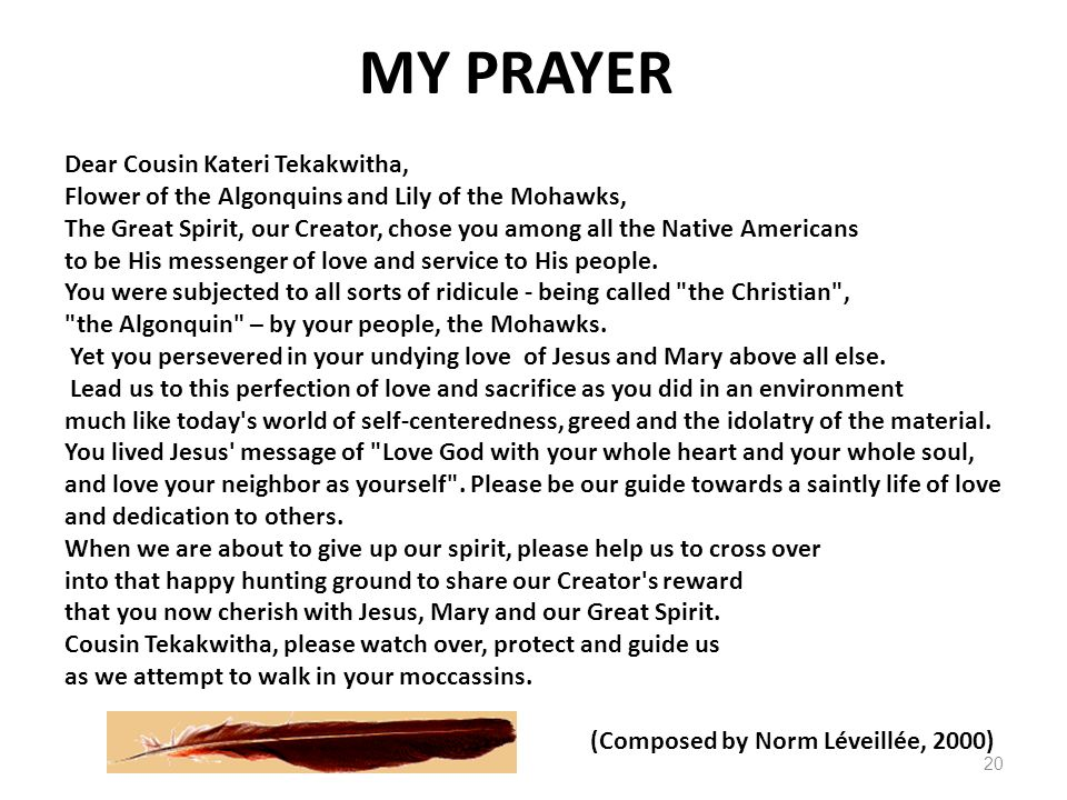 MY PRAYER Dear Cousin Kateri Tekakwitha,
