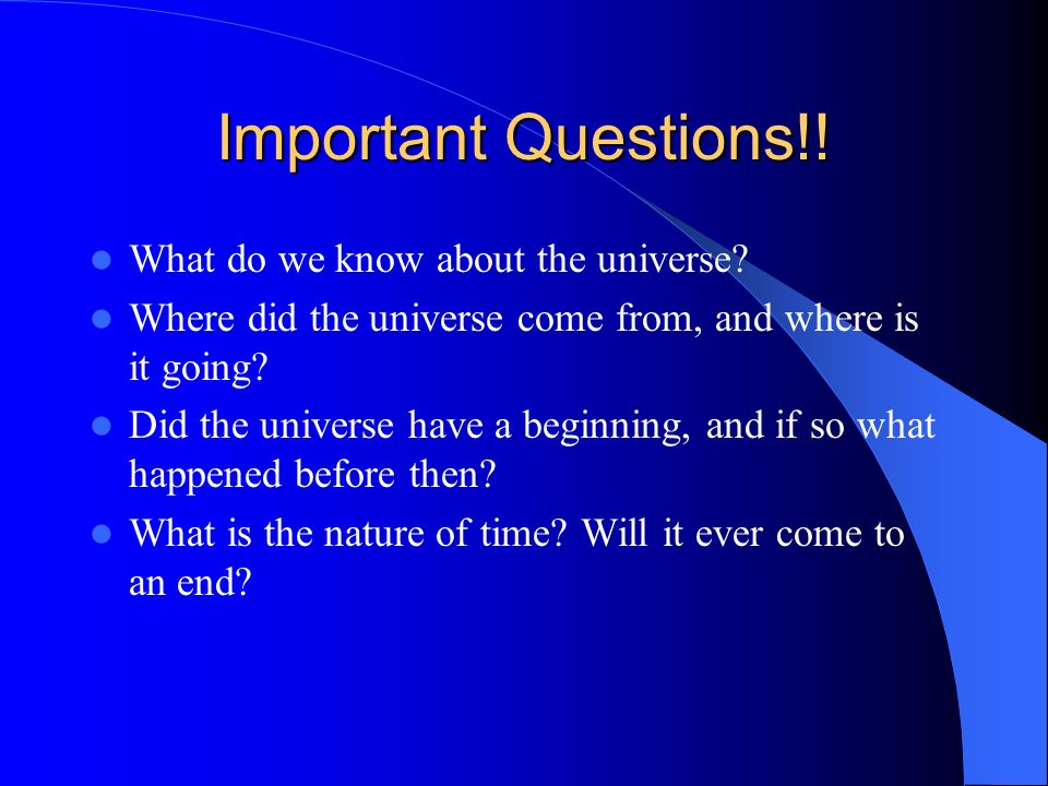 Important Questions!! What do we know about the universe