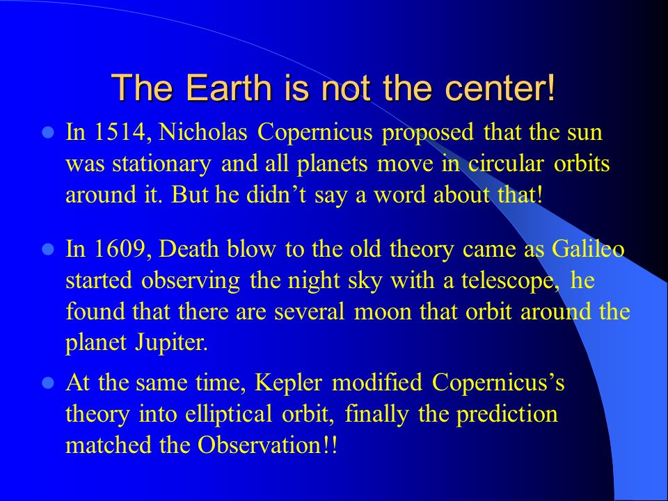 The Earth is not the center!