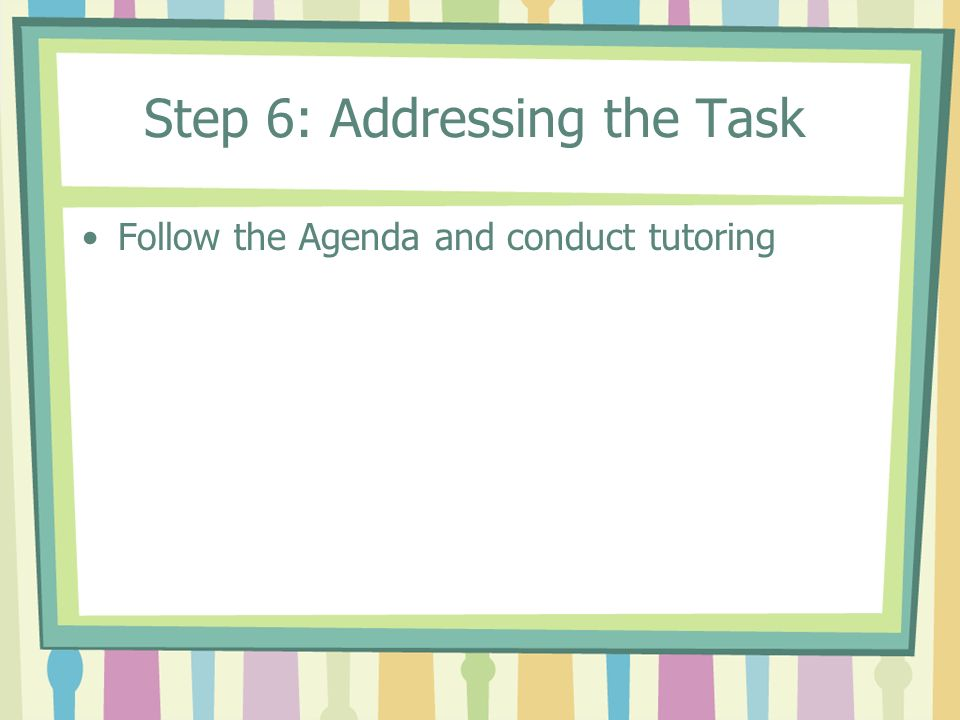 Step 6: Addressing the Task