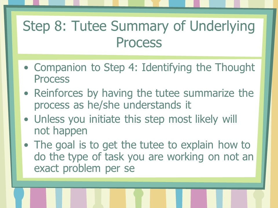Step 8: Tutee Summary of Underlying Process
