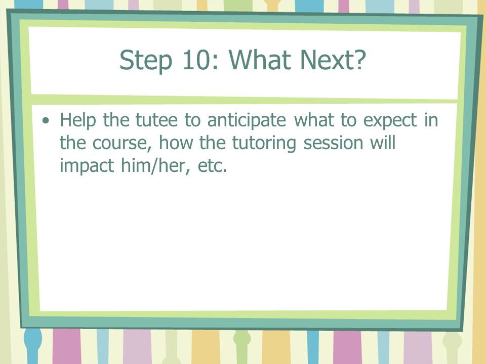 Step 10: What Next.