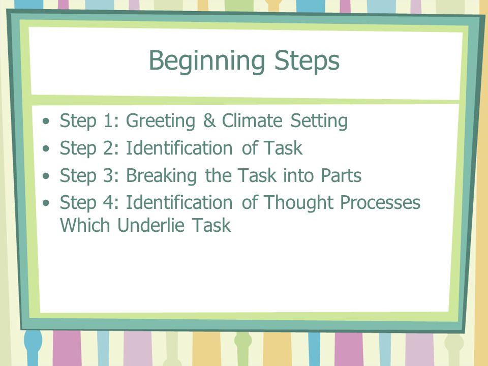 Beginning Steps Step 1: Greeting & Climate Setting