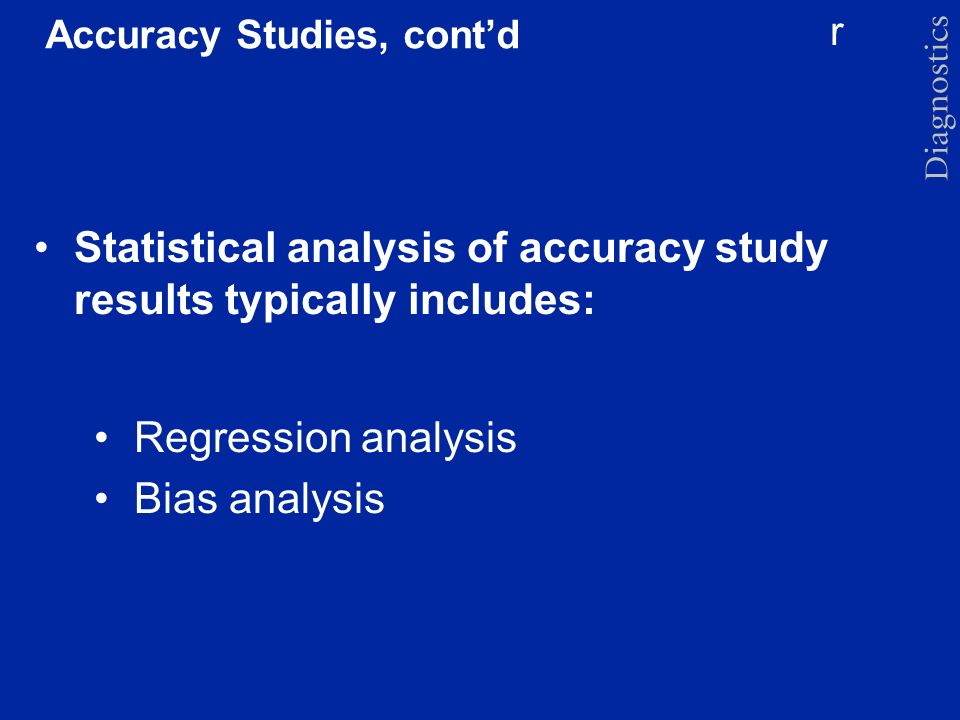 Accuracy Studies, cont'd