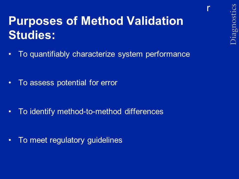 Purposes of Method Validation Studies: