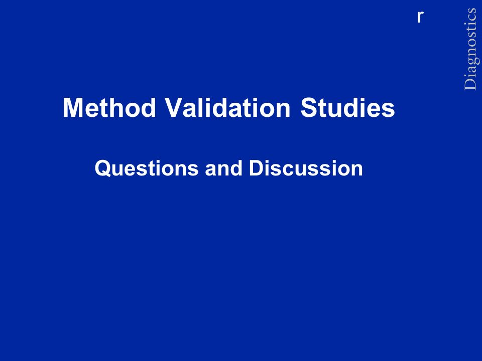 Method Validation Studies Questions and Discussion