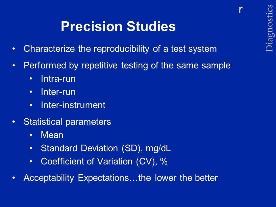 Precision Studies Characterize the reproducibility of a test system