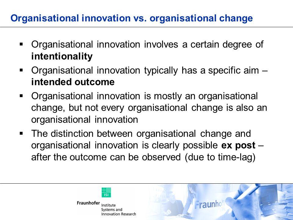 Organisational innovation vs. organisational change