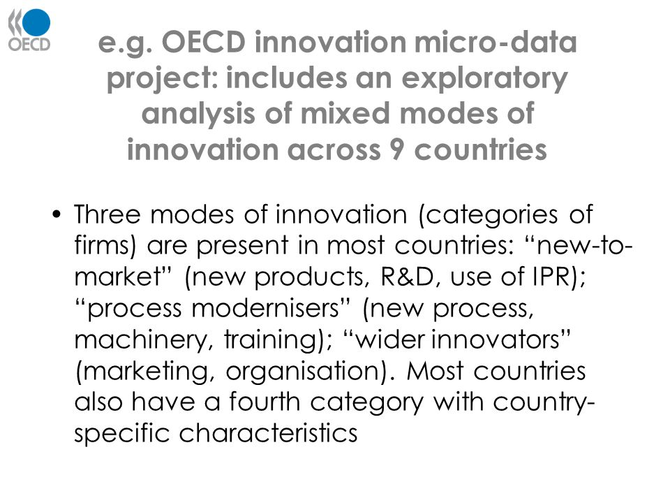e.g. OECD innovation micro-data project: includes an exploratory analysis of mixed modes of innovation across 9 countries