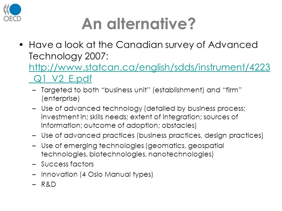 An alternative Have a look at the Canadian survey of Advanced Technology 2007:
