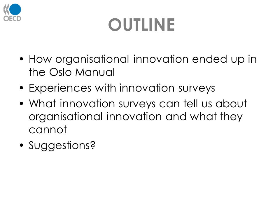 OUTLINE How organisational innovation ended up in the Oslo Manual