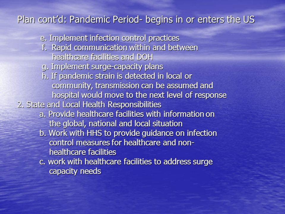 Plan cont'd: Pandemic Period- begins in or enters the US