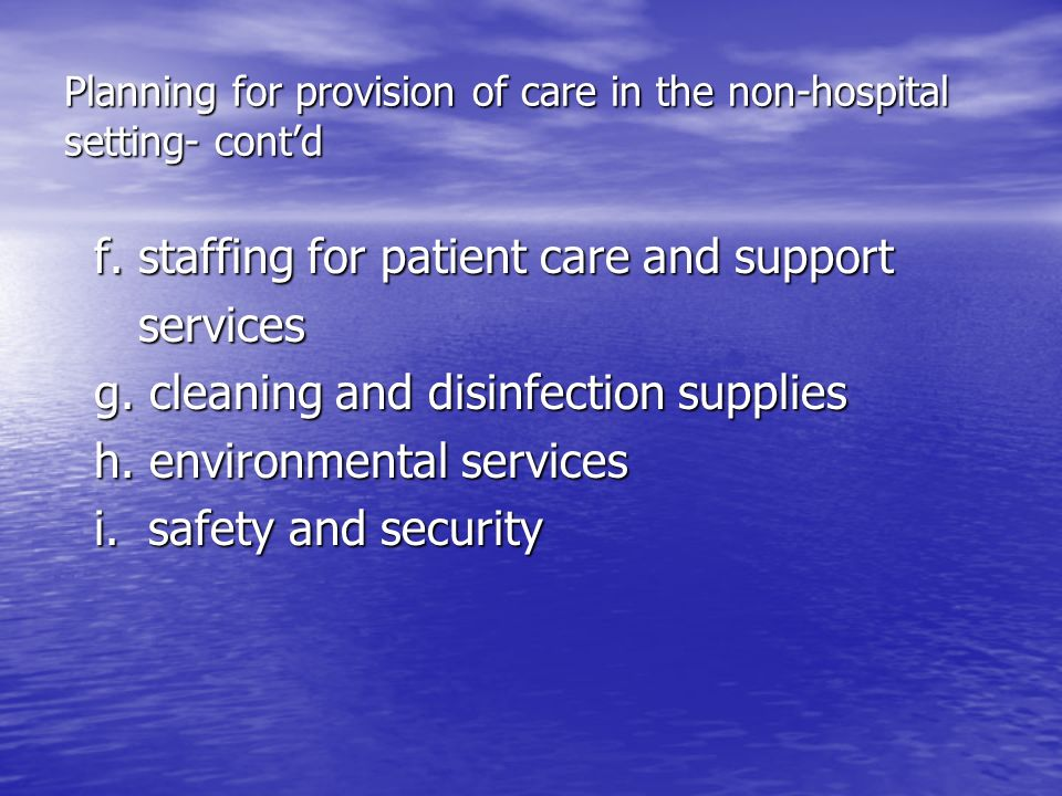 Planning for provision of care in the non-hospital setting- cont'd