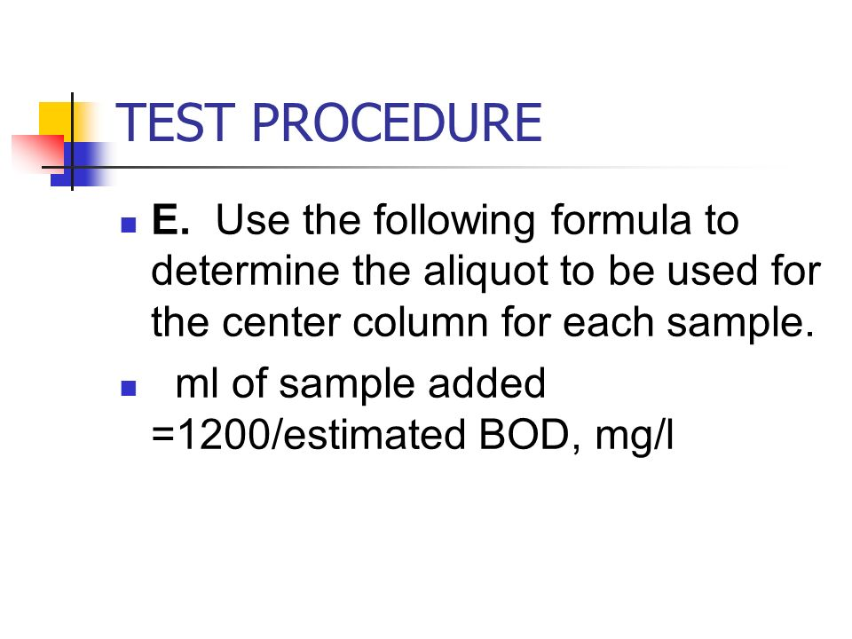 TEST PROCEDURE E. Use the following formula to determine the aliquot to be used for the center column for each sample.
