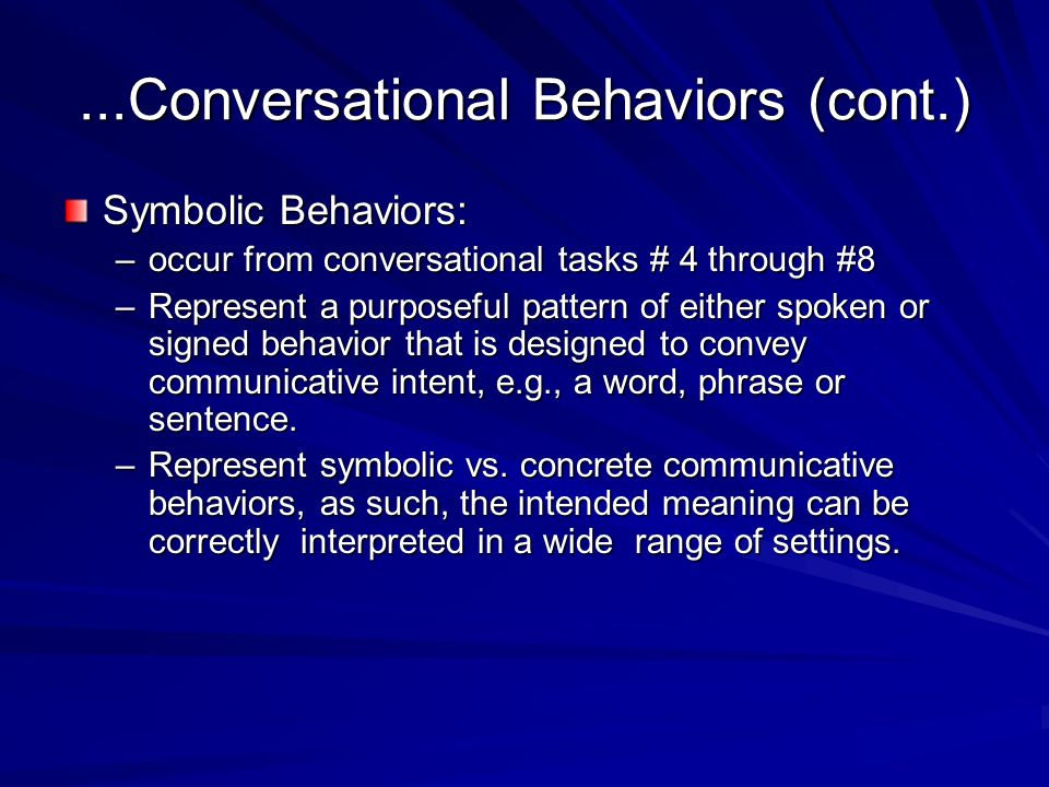 ...Conversational Behaviors (cont.)
