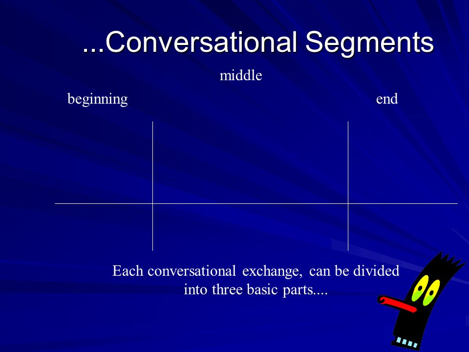 ...Conversational Segments