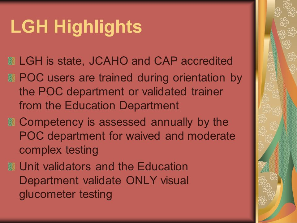LGH Highlights LGH is state, JCAHO and CAP accredited