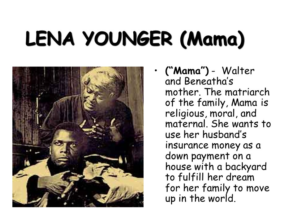"beneatha younger dreams The visions of lena younger created by lorraine hansberry in  lena younger ""what happens to a dream deferred  she is a mother of two, walter lee and beneatha ."