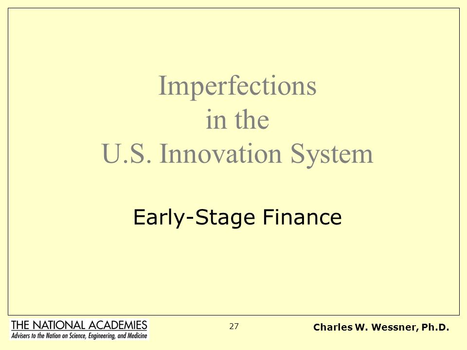 Imperfections in the U.S. Innovation System Early-Stage Finance