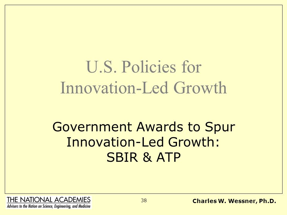 U.S. Policies for Innovation-Led Growth Government Awards to Spur Innovation-Led Growth: SBIR & ATP