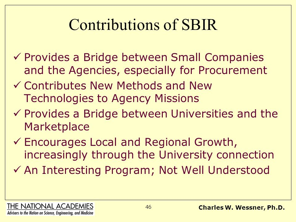 Contributions of SBIR Provides a Bridge between Small Companies and the Agencies, especially for Procurement.