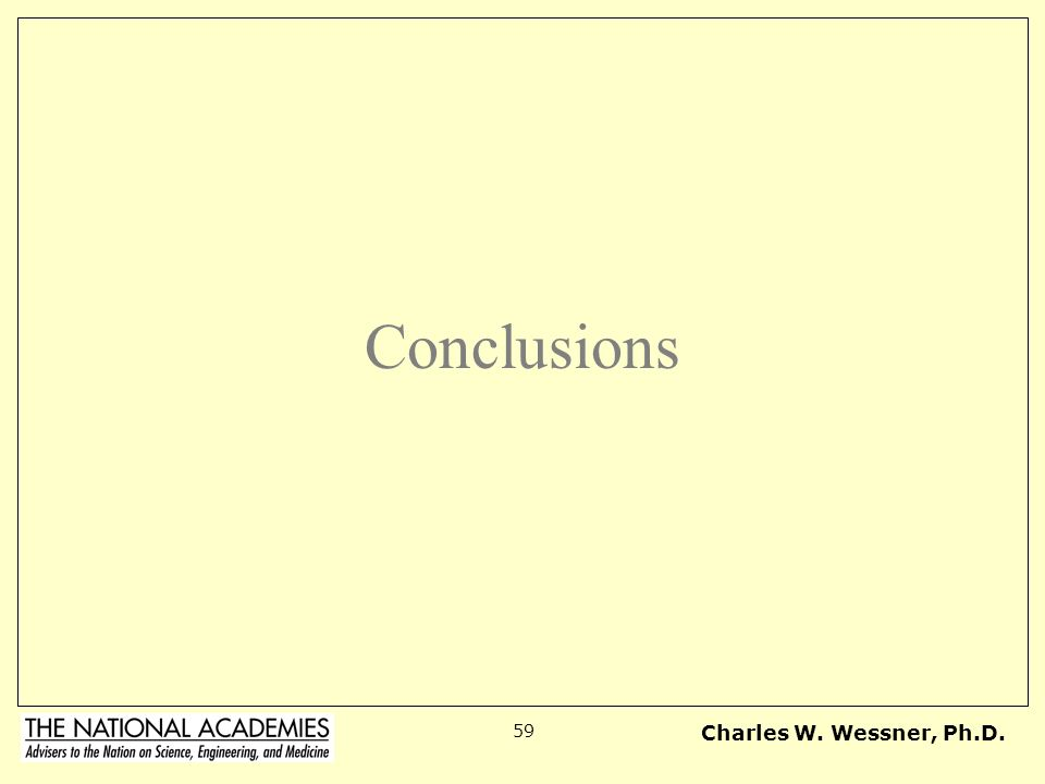 Conclusions Charles W. Wessner, Ph.D.
