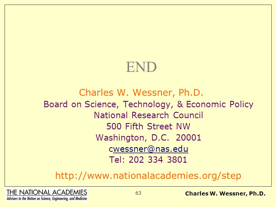 END Charles W. Wessner, Ph.D. http://www.nationalacademies.org/step