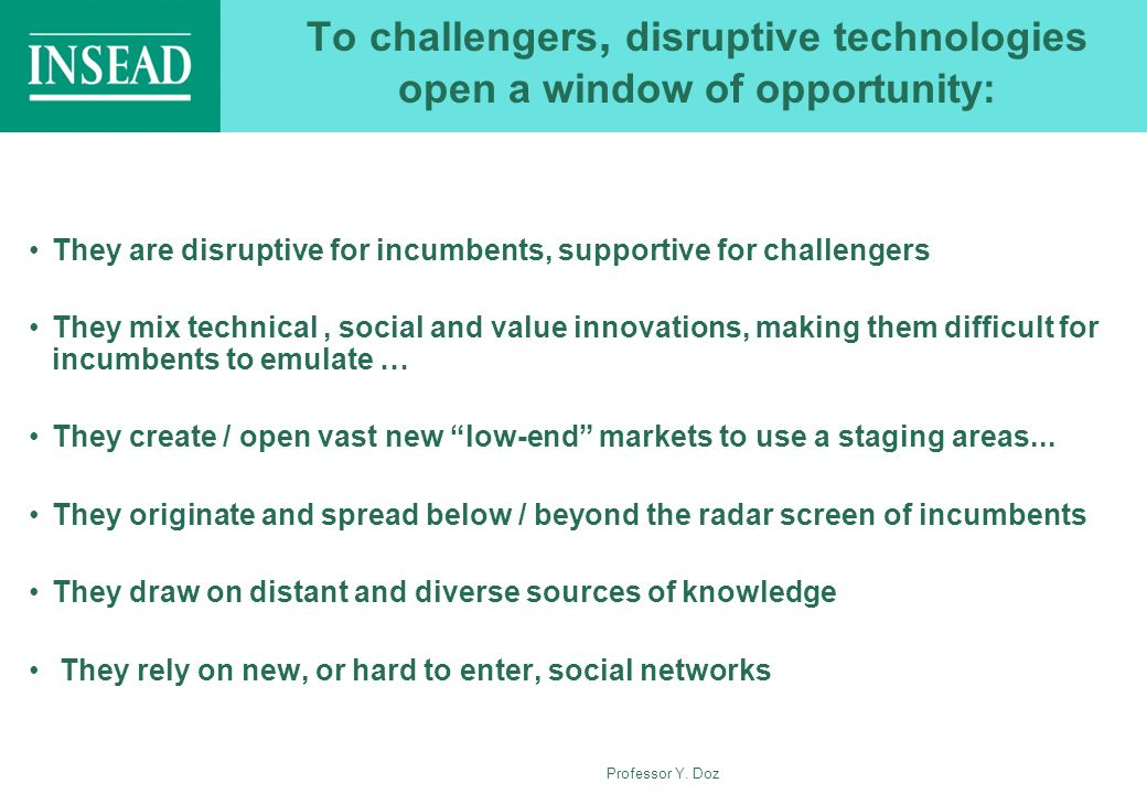 To challengers, disruptive technologies open a window of opportunity:
