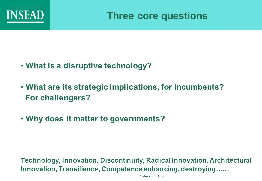 Three core questions What is a disruptive technology