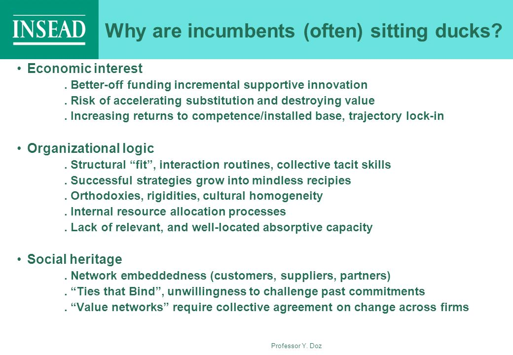 Why are incumbents (often) sitting ducks