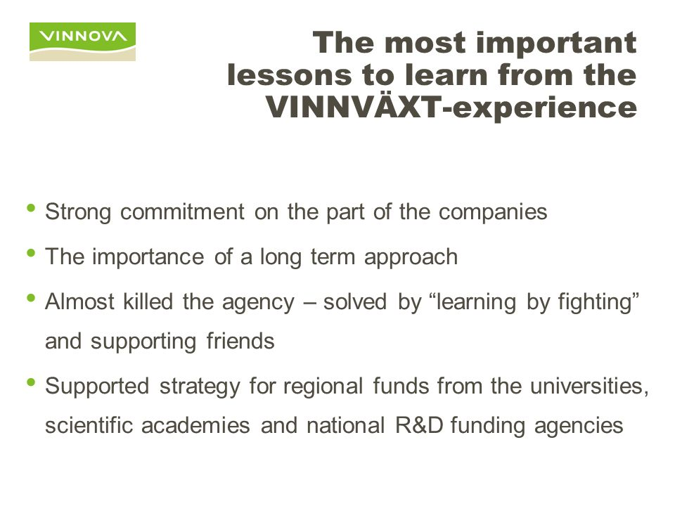 The most important lessons to learn from the VINNVÄXT-experience