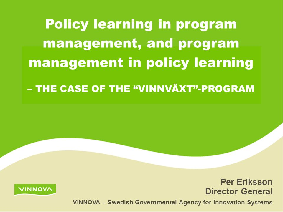 Policy learning in program management, and program management in policy learning – THE CASE OF THE VINNVÄXT -PROGRAM