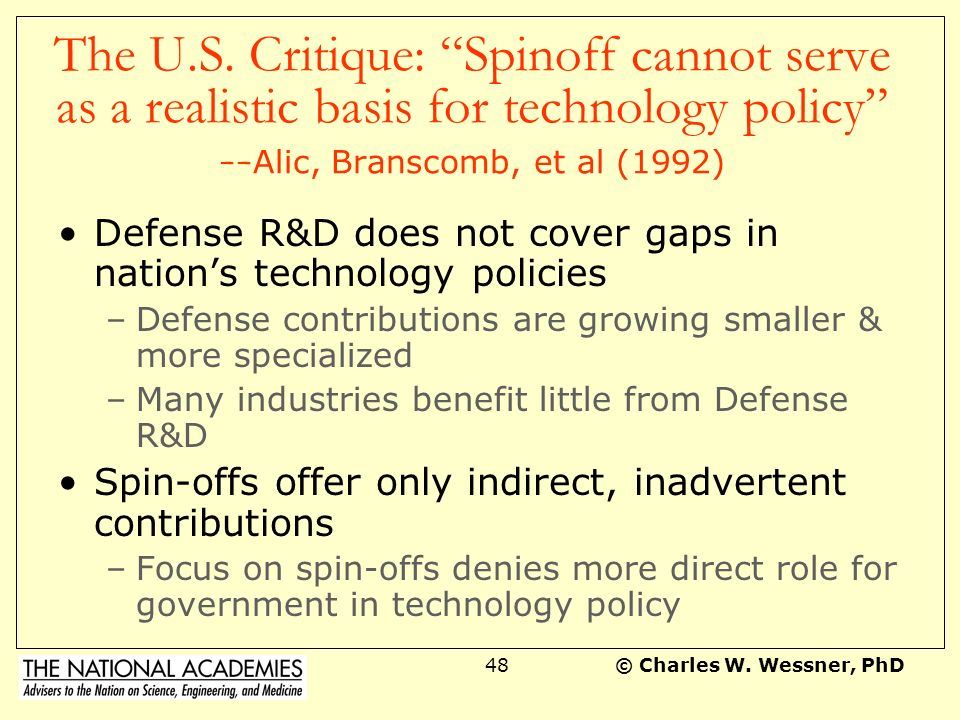 The U.S. Critique: Spinoff cannot serve as a realistic basis for technology policy --Alic, Branscomb, et al (1992)
