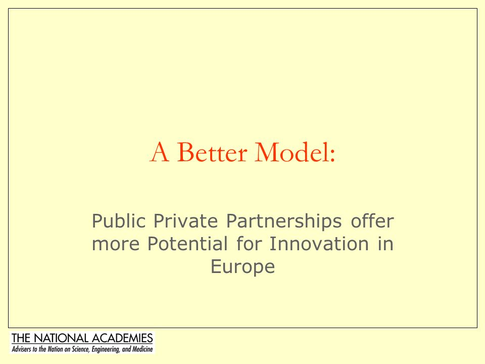 A Better Model: Public Private Partnerships offer more Potential for Innovation in Europe