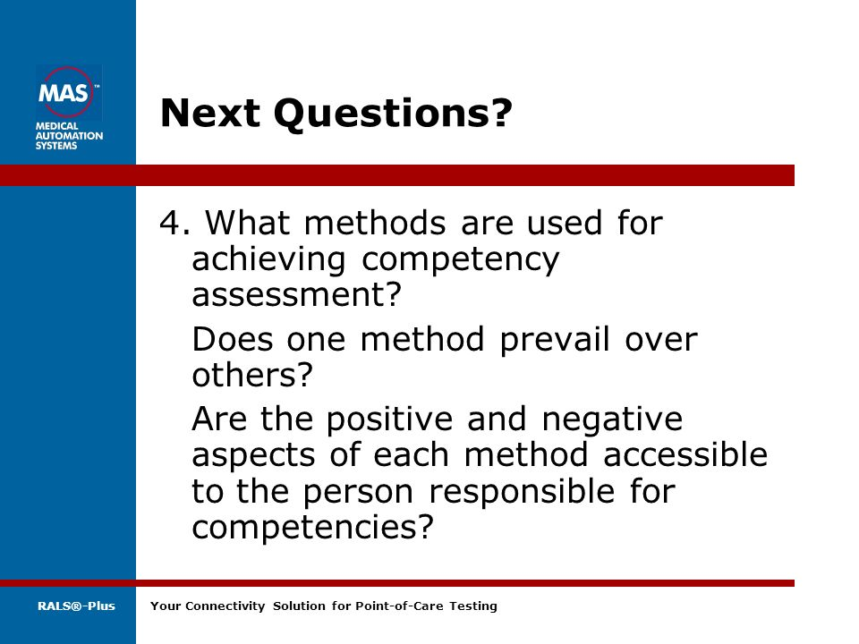 Next Questions 4. What methods are used for achieving competency assessment Does one method prevail over others