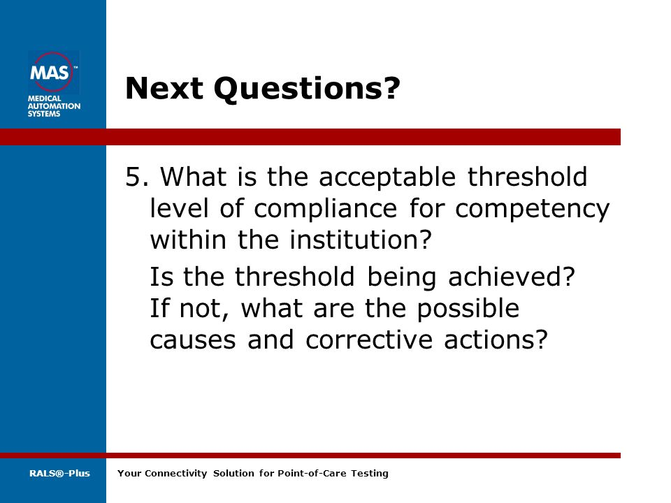 Next Questions 5. What is the acceptable threshold level of compliance for competency within the institution