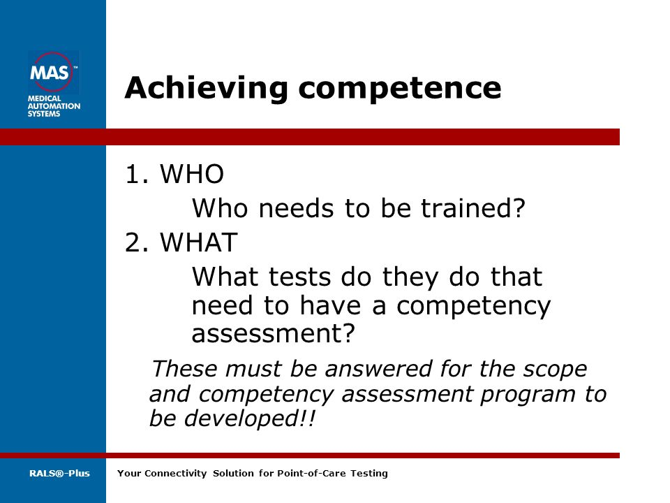 Achieving competence 1. WHO Who needs to be trained 2. WHAT
