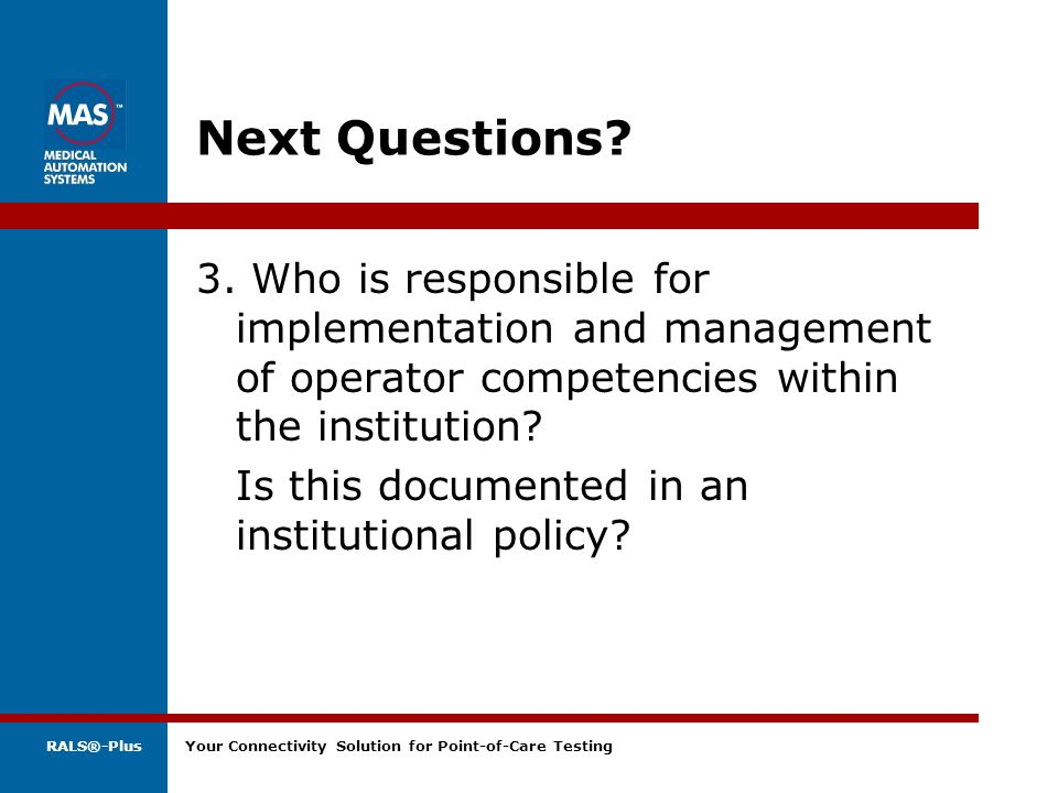Next Questions 3. Who is responsible for implementation and management of operator competencies within the institution