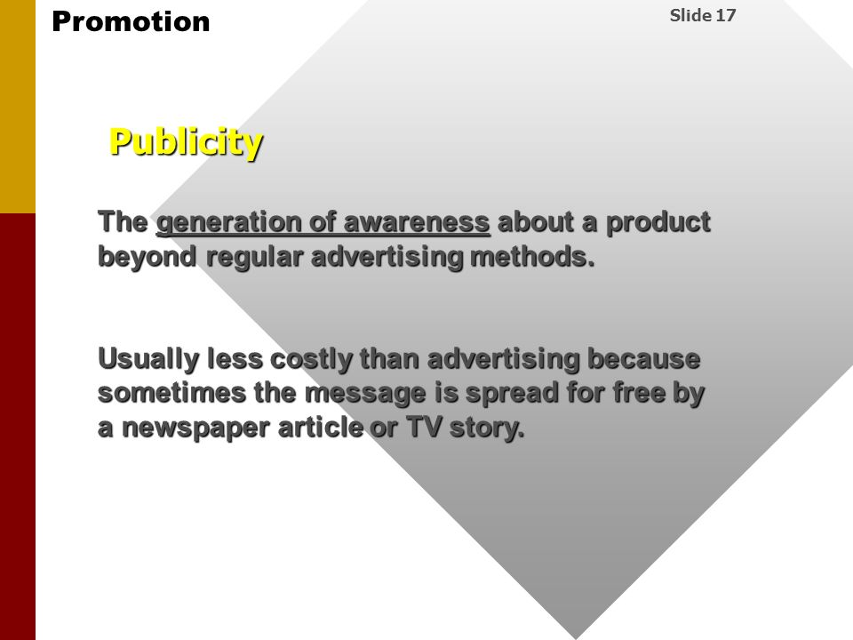 Publicity The generation of awareness about a product beyond regular advertising methods.