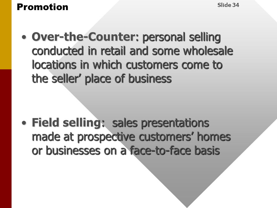 Over-the-Counter: personal selling conducted in retail and some wholesale locations in which customers come to the seller' place of business