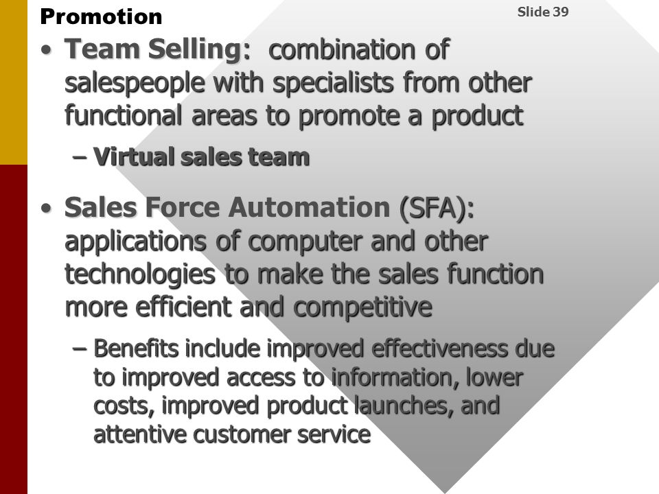 Team Selling: combination of salespeople with specialists from other functional areas to promote a product