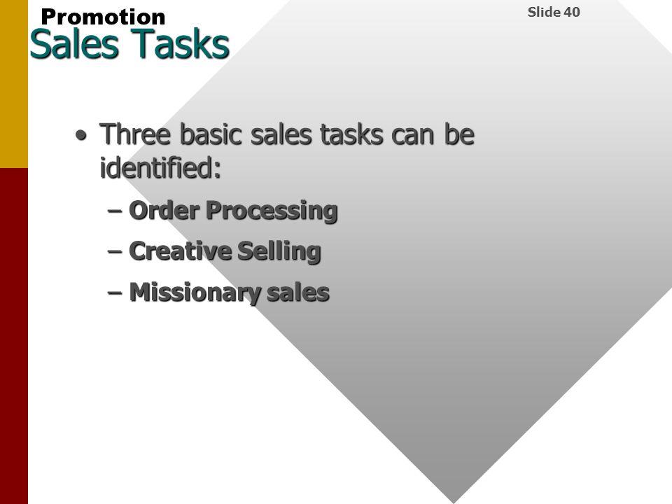 Sales Tasks Three basic sales tasks can be identified: