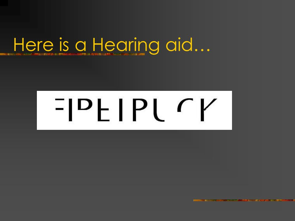 Here is a Hearing aid… Sue