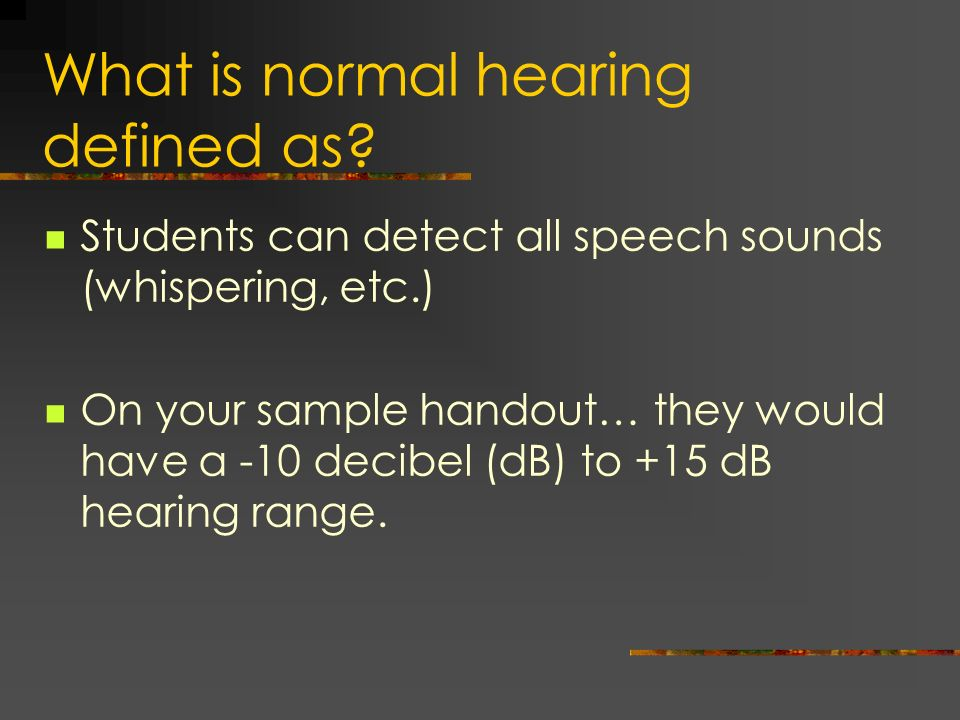What is normal hearing defined as