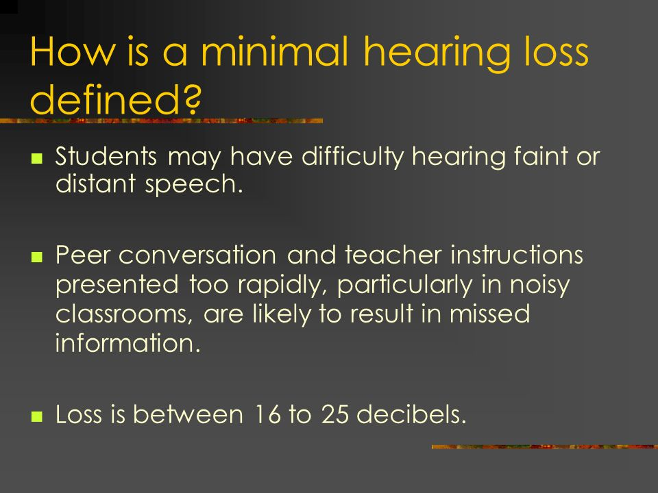 How is a minimal hearing loss defined