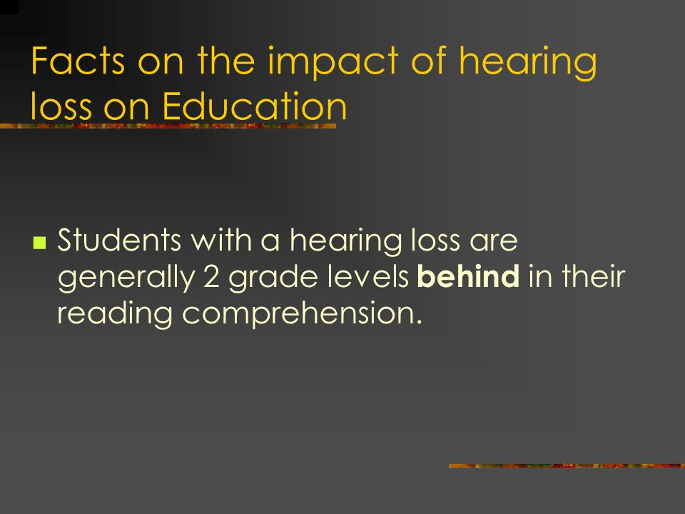 Facts on the impact of hearing loss on Education