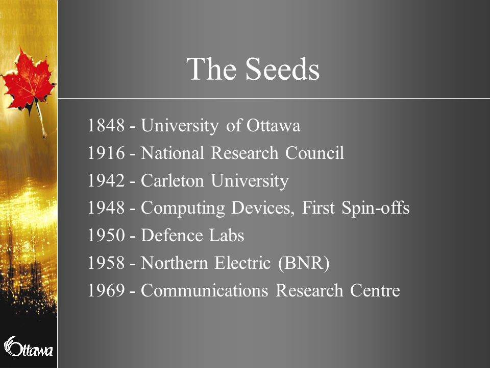 The Seeds 1848 - University of Ottawa 1916 - National Research Council